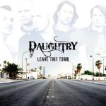 daughtry leave this town